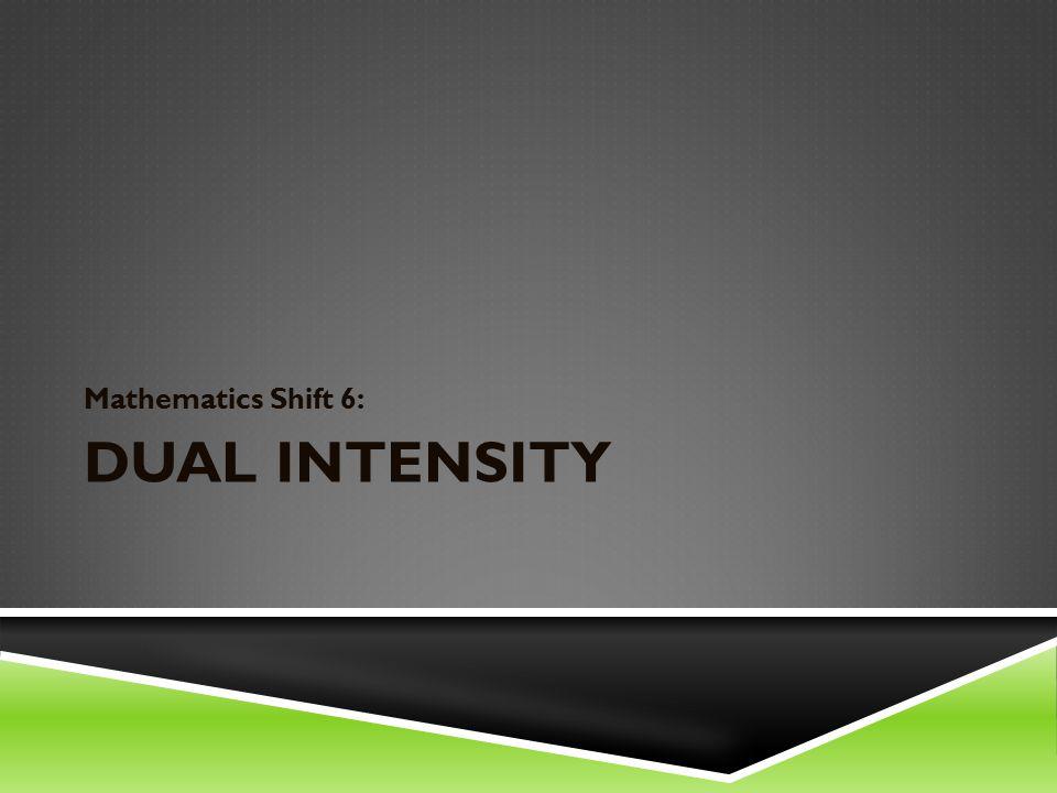 DUAL INTENSITY Mathematics Shift 6: