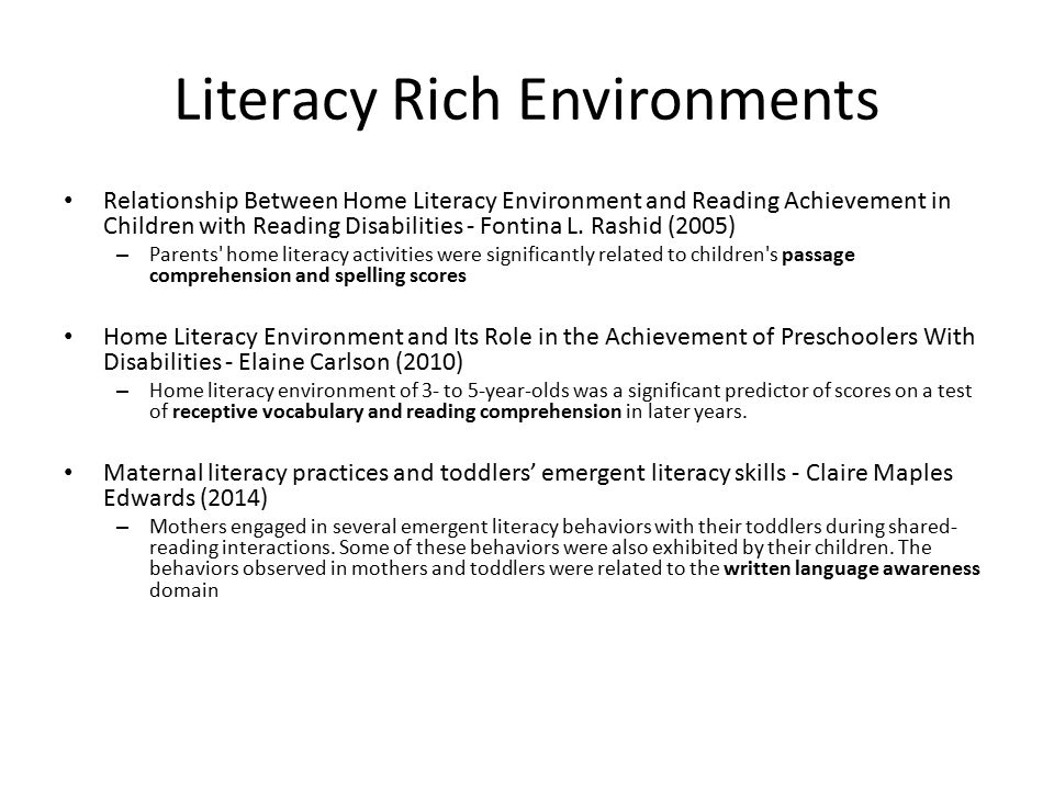 Literacy Rich Environments Relationship Between Home Literacy Environment and Reading Achievement in Children with Reading Disabilities - Fontina L.