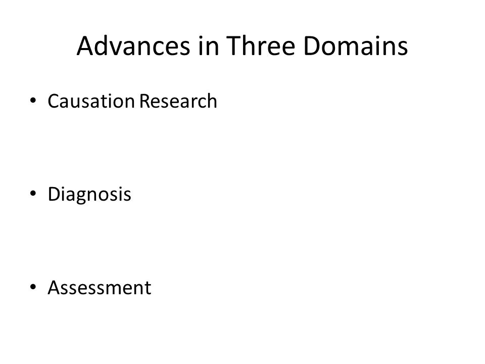 Advances in Three Domains Causation Research Diagnosis Assessment