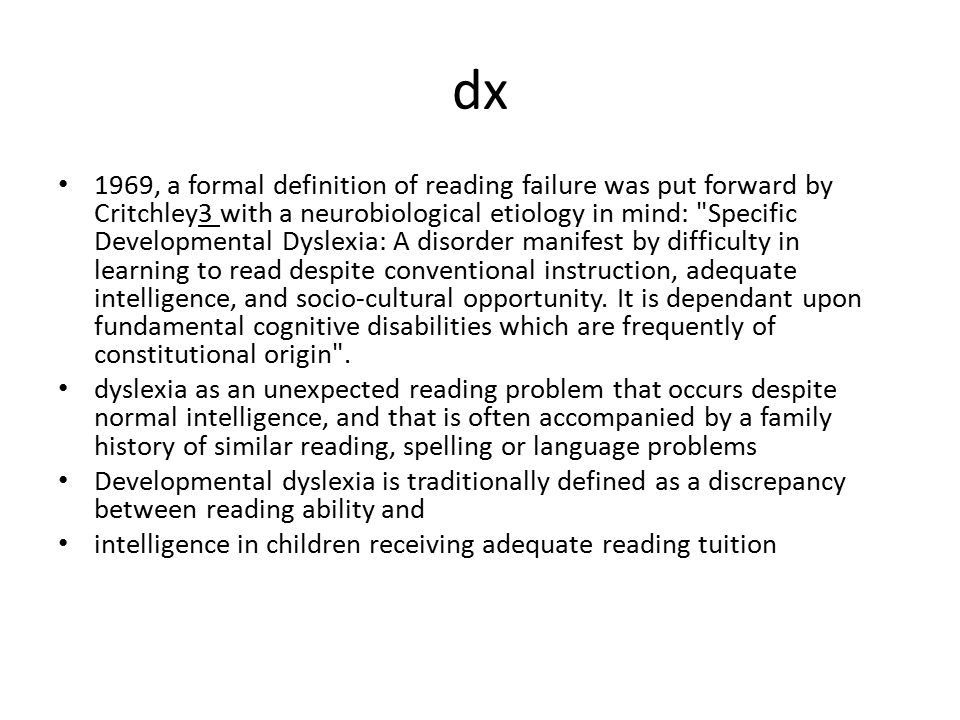 dx 1969, a formal definition of reading failure was put forward by Critchley3 with a neurobiological etiology in mind: