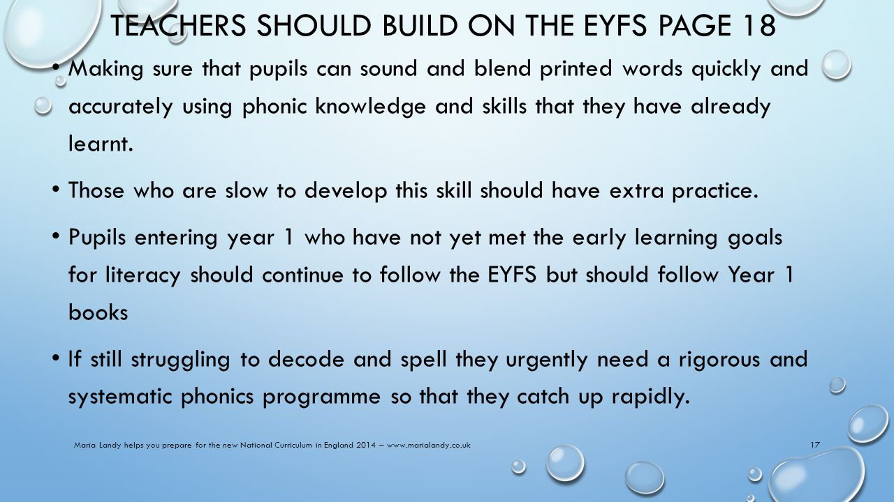 TEACHERS SHOULD BUILD ON THE EYFS PAGE 18 Making sure that pupils can sound and blend printed words quickly and accurately using phonic knowledge and skills that they have already learnt.