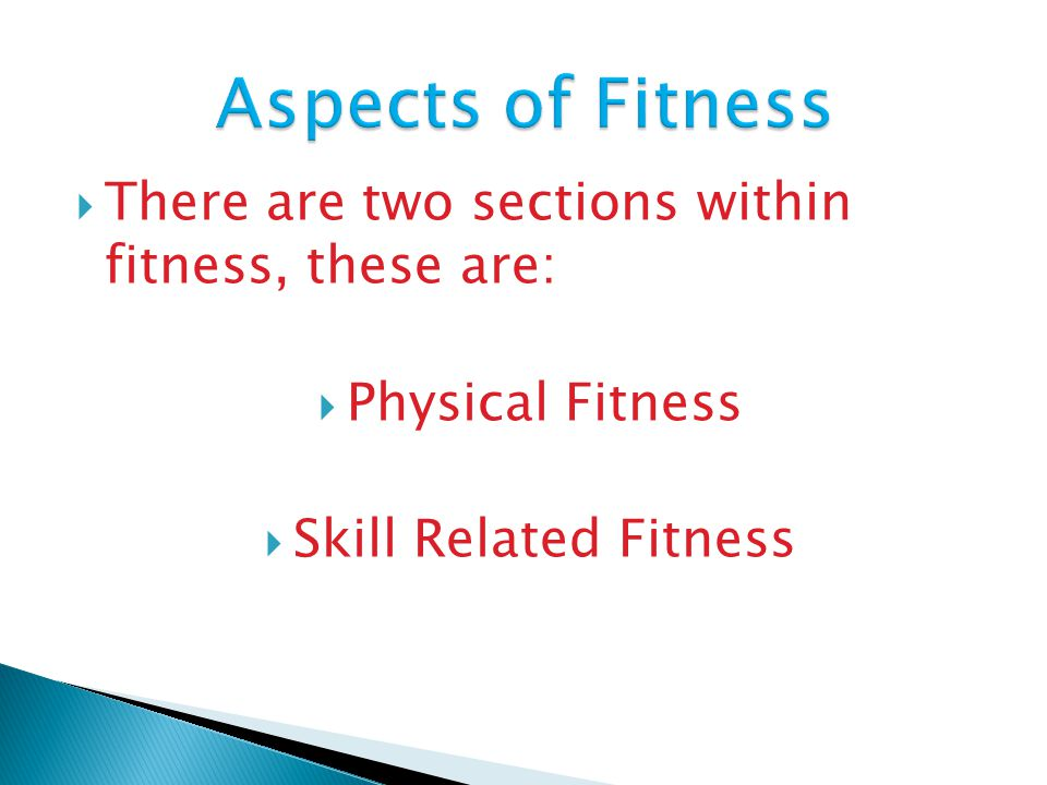 These are all the aspects of physical fitness, copy them into you jotter.