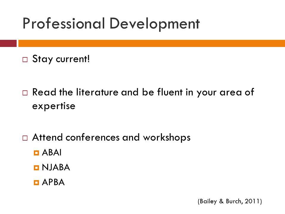 Professional Development  Stay current.