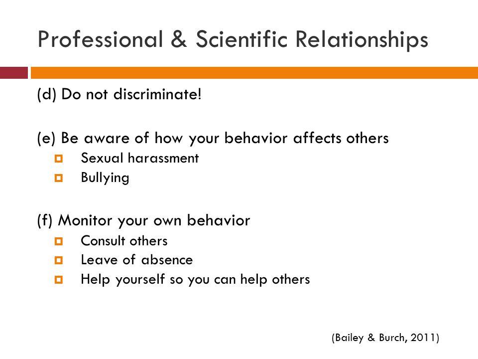 Professional & Scientific Relationships (d) Do not discriminate.