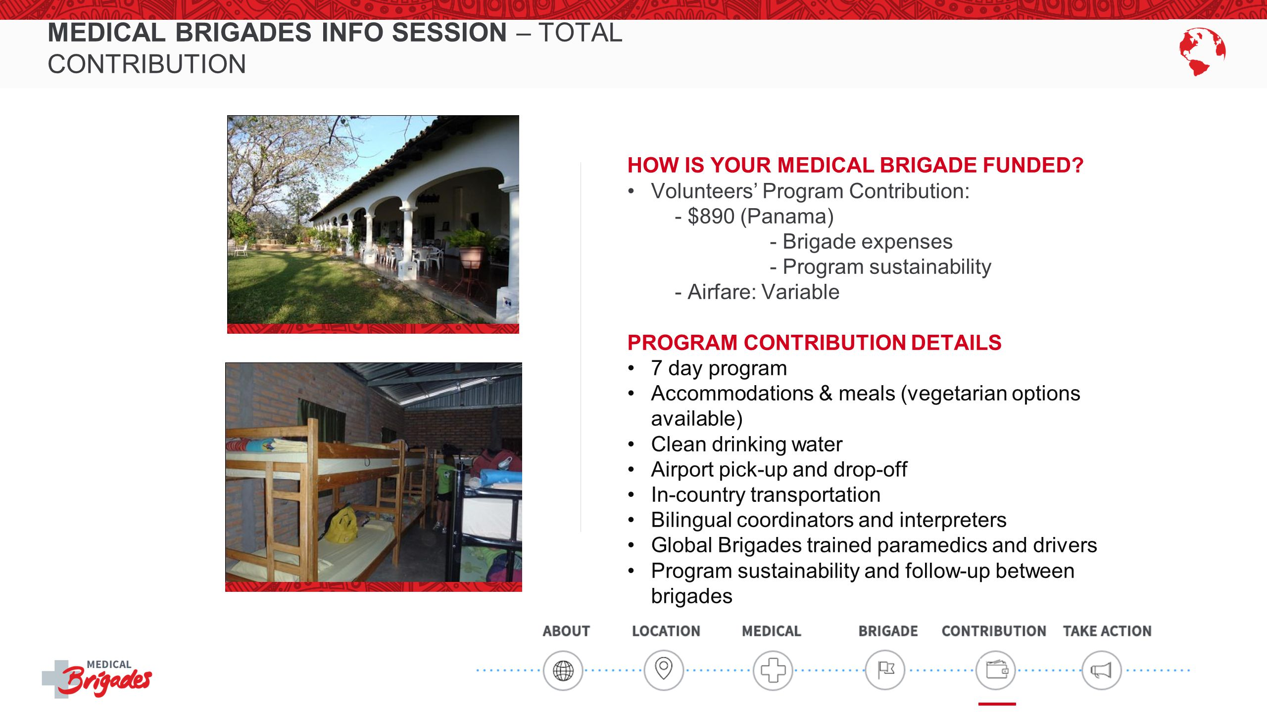 MEDICAL BRIGADES INFO SESSION – TOTAL CONTRIBUTION HOW IS YOUR MEDICAL BRIGADE FUNDED.