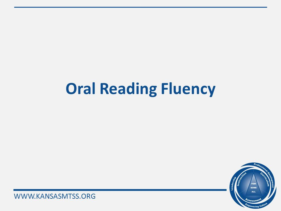 WWW.KANSASMTSS.ORG Nonsense Word Fluency Grouping Summary Group 1: Whole Word Reading (Unitization) Group 2: Sound-by-Sound and Recoding /t/ /o/ /b/ /tob/ Accurate Not Accurate  Focus instruction on accuracy and fluency in connected text Accurate Not Accurate  Focus on accuracy instruction at the letter-sound level and then accuracy instruction at the blending level Group 3: Partial Blends /t/ /ob/Group 4: Decoding Sound-by-Sound /t/ /o/ /b/ Accurate Not Accurate  Focus instruction on blending fluency practice at the word level Instruction in reading the words the fast way .