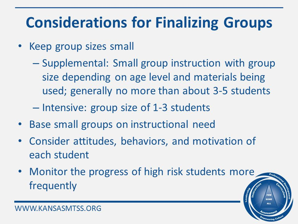 WWW.KANSASMTSS.ORG Step 7: Determine Instructional Focus for Each Student and Finalize Instructional Groupings Have any issues come up in your buildin