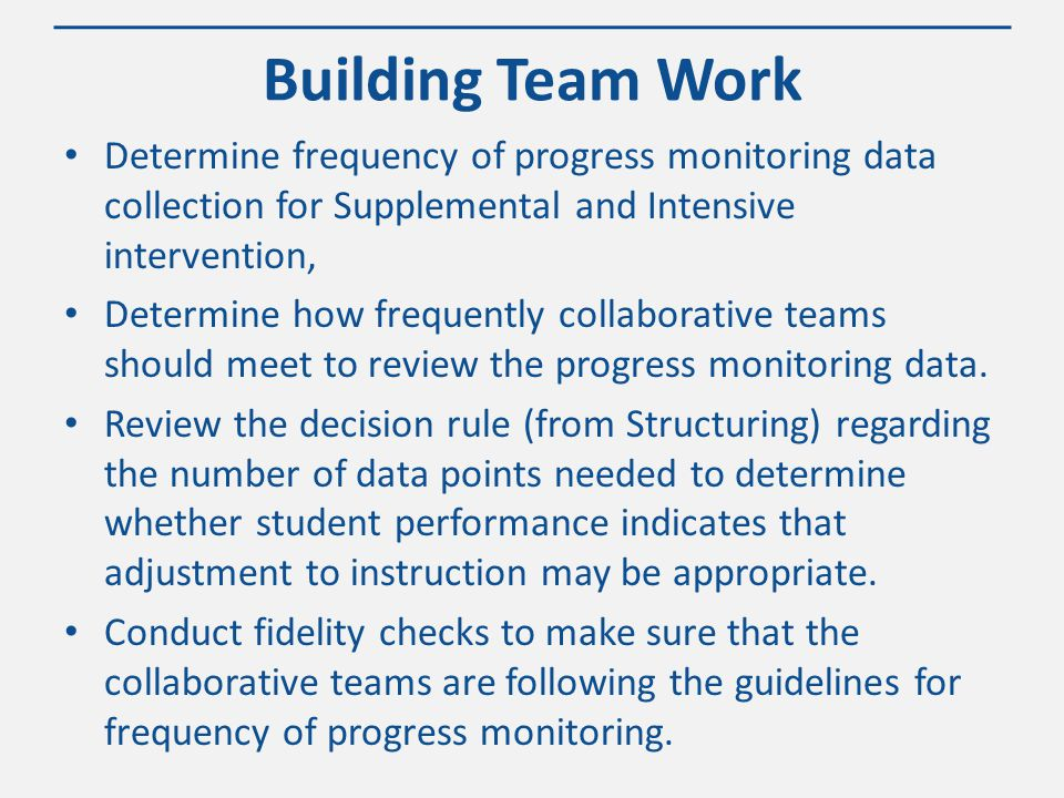 WWW.KANSASMTSS.ORG Step 9: Review Frequency of Progress Monitoring Data Collection and Review Read Building Leadership Team Work for Step 9 (pgs. 31-3
