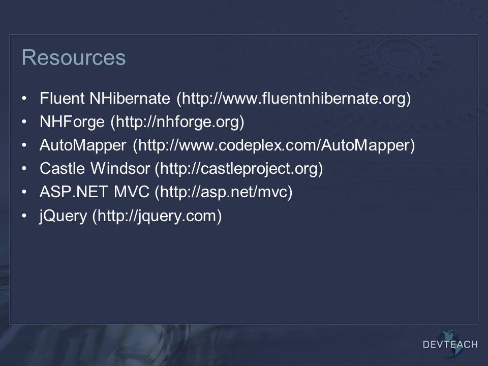 Fluent NHibernate (http://www.fluentnhibernate.org) NHForge (http://nhforge.org) AutoMapper (http://www.codeplex.com/AutoMapper) Castle Windsor (http://castleproject.org) ASP.NET MVC (http://asp.net/mvc) jQuery (http://jquery.com) Resources