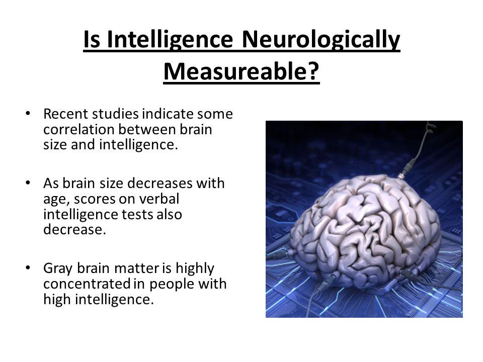 Is Intelligence Neurologically Measureable.