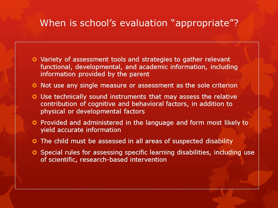 """When is school's evaluation """"appropriate""""?  Variety of assessment tools and strategies to gather relevant functional, developmental, and academic inf"""