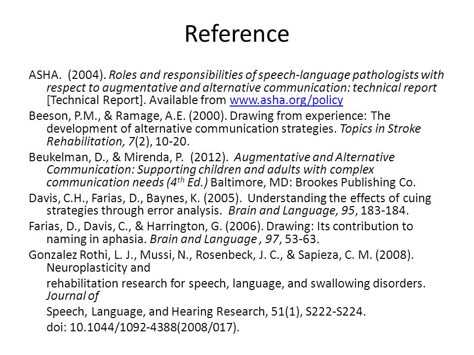 Reference ASHA. (2004). Roles and responsibilities of speech-language pathologists with respect to augmentative and alternative communication: technic