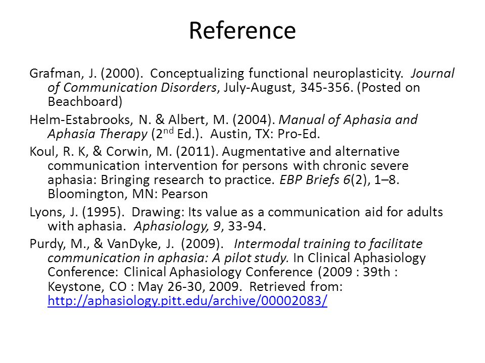Reference Grafman, J. (2000). Conceptualizing functional neuroplasticity. Journal of Communication Disorders, July-August, 345-356. (Posted on Beachbo