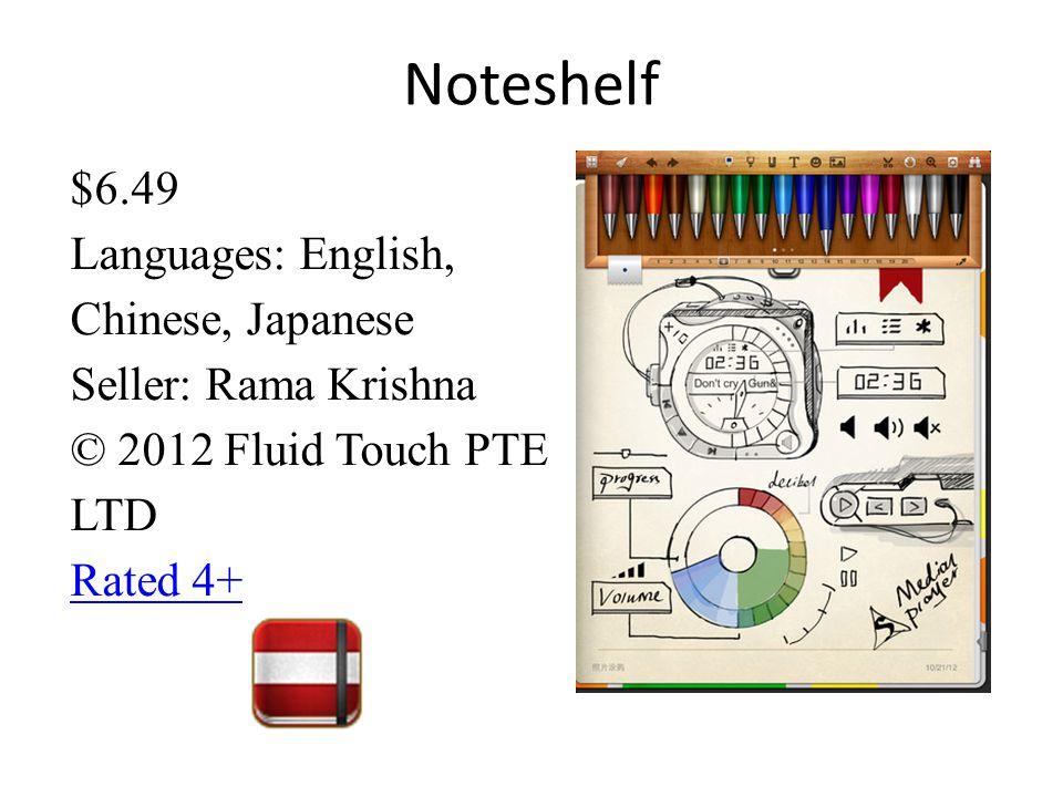 $6.49 Languages: English, Chinese, Japanese Seller: Rama Krishna © 2012 Fluid Touch PTE LTD Rated 4+ Noteshelf