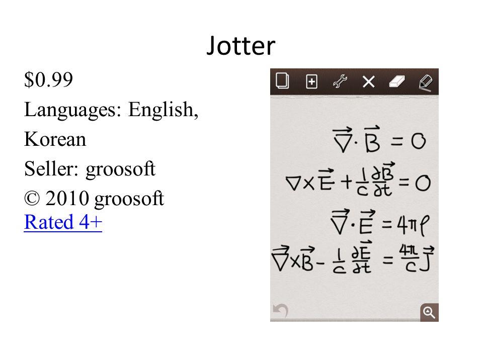 Jotter $0.99 Languages: English, Korean Seller: groosoft © 2010 groosoft Rated 4+