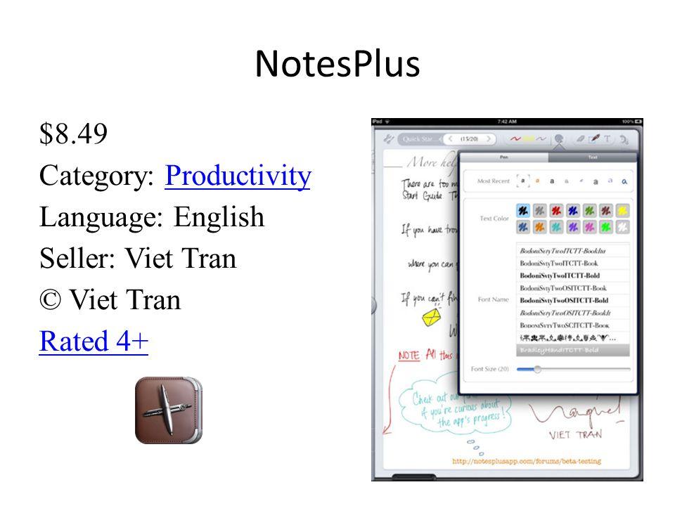 NotesPlus $8.49 Category: ProductivityProductivity Language: English Seller: Viet Tran © Viet Tran Rated 4+