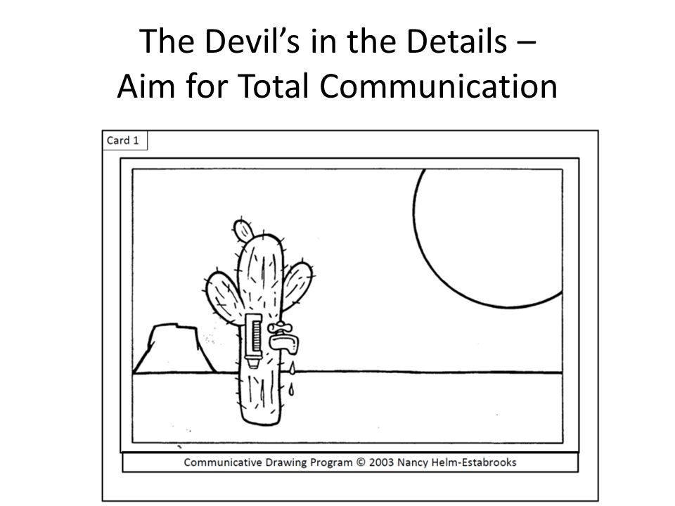 The Devil's in the Details – Aim for Total Communication