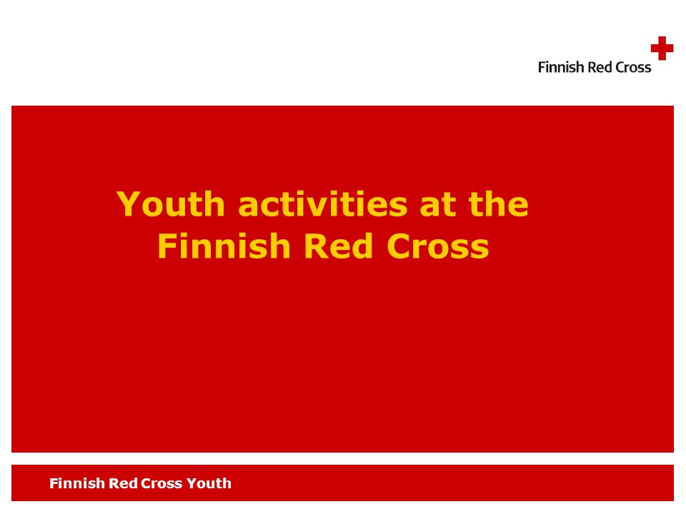 Finnish Red Cross Youth Youth activities at the Finnish Red Cross