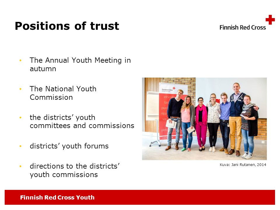 Finnish Red Cross Youth Positions of trust The Annual Youth Meeting in autumn The National Youth Commission the districts' youth committees and commis