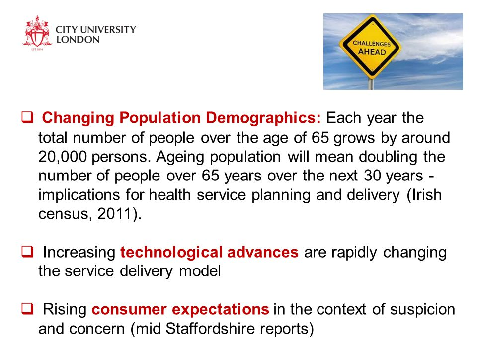  Changing Population Demographics: Each year the total number of people over the age of 65 grows by around 20,000 persons.