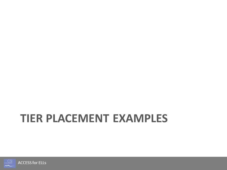 TIER PLACEMENT EXAMPLES