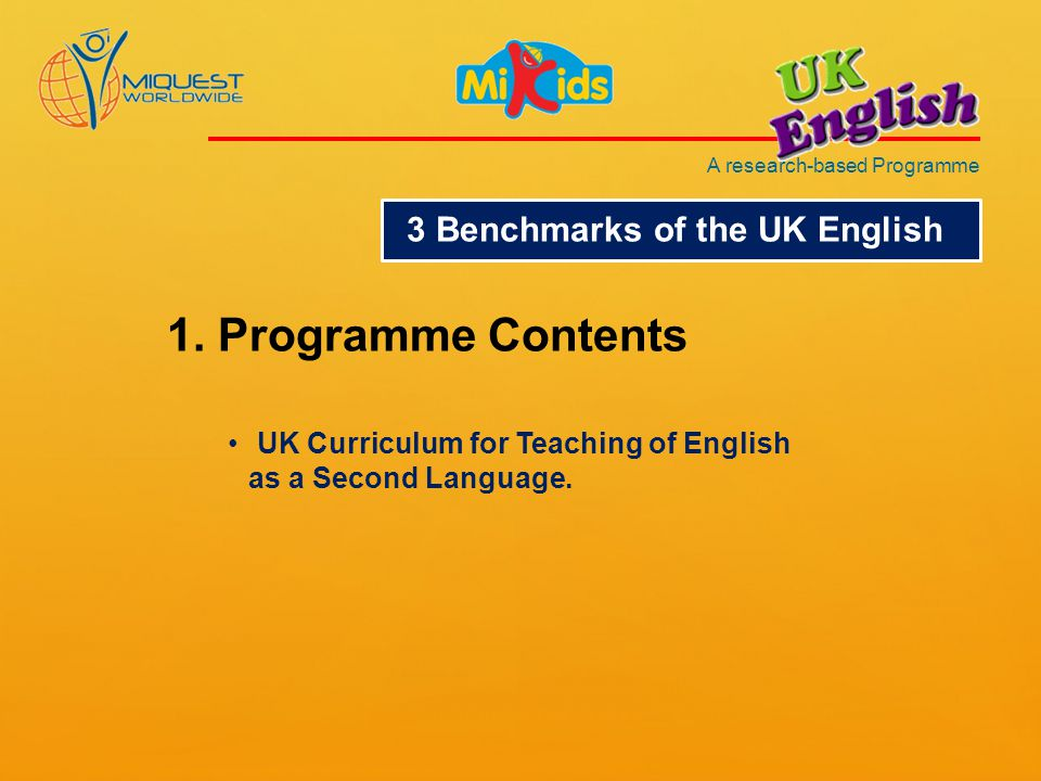 A research-based Programme 3 Benchmarks of the UK English 1.