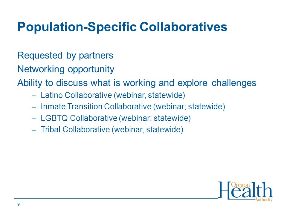 Population-Specific Collaboratives Requested by partners Networking opportunity Ability to discuss what is working and explore challenges –Latino Coll