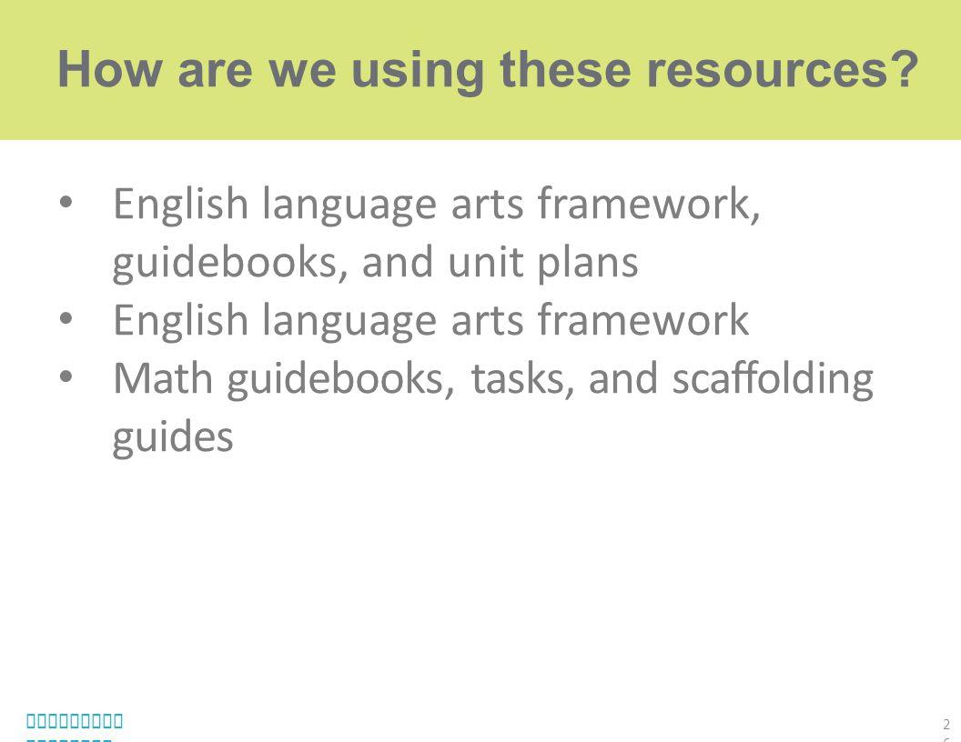 English language arts framework, guidebooks, and unit plans English language arts framework Math guidebooks, tasks, and scaffolding guides Louisiana B