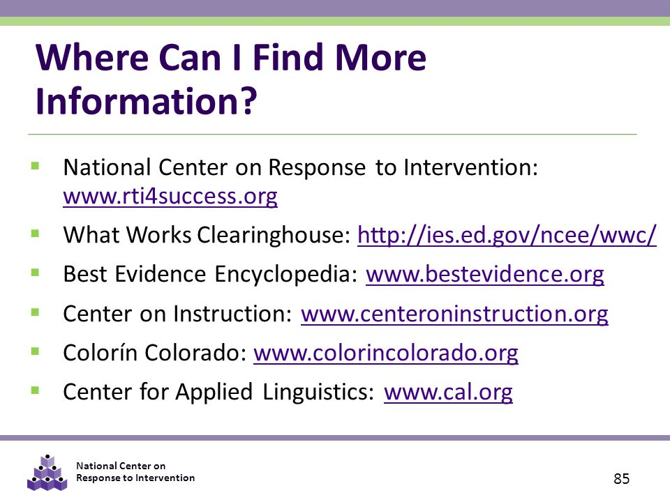 National Center on Response to Intervention Where Can I Find More Information.