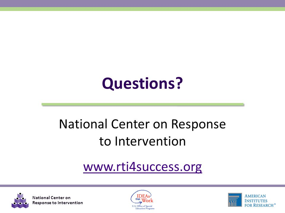 National Center on Response to Intervention www.rti4success.org Questions