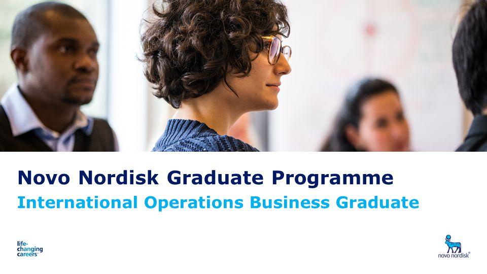 Novo Nordisk Graduate Programme International Operations Business Graduate Presentation titleDate 1