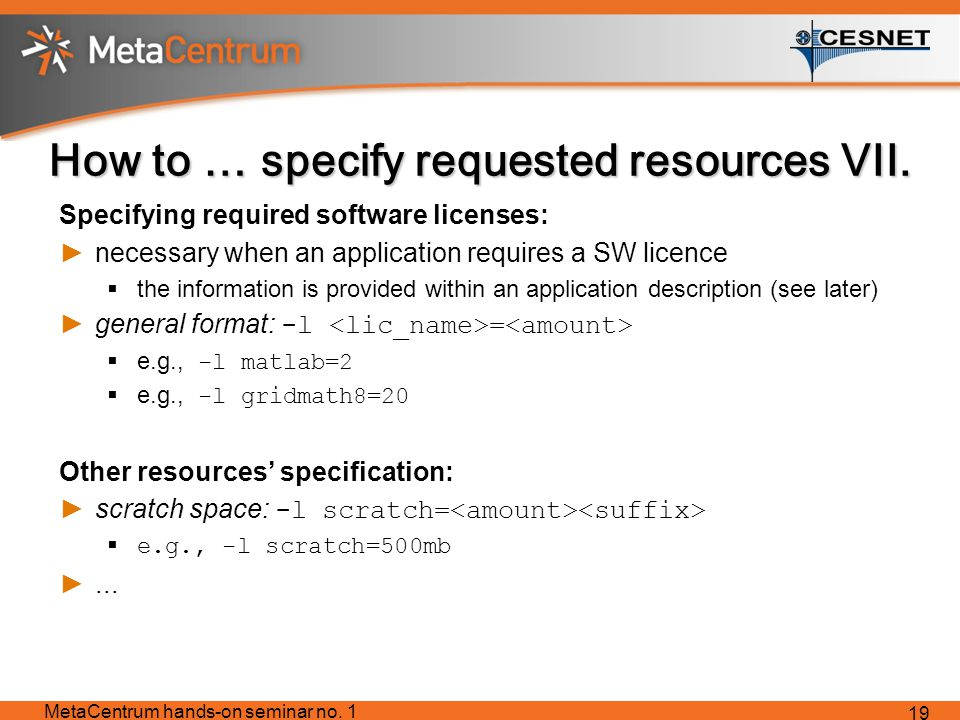 How to … specify requested resources VII.
