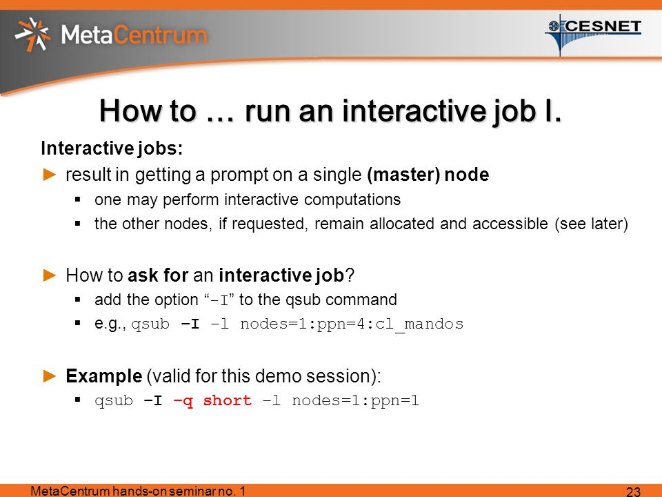 How to … run an interactive job I.