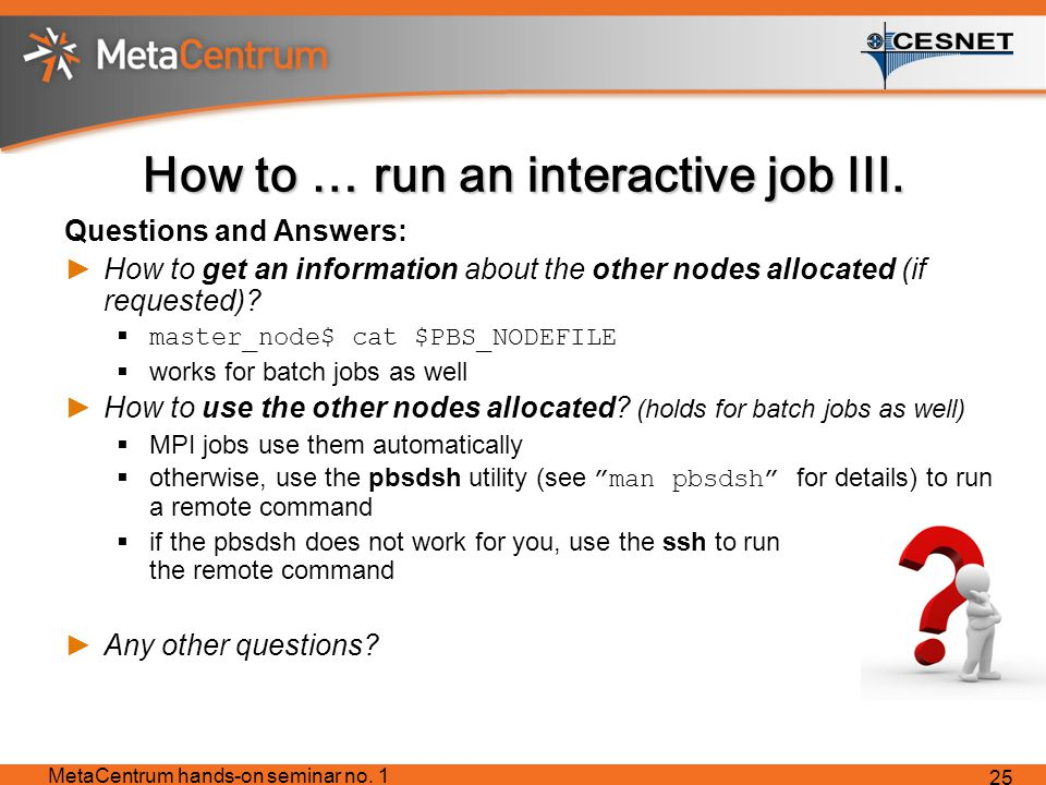 How to … run an interactive job III.