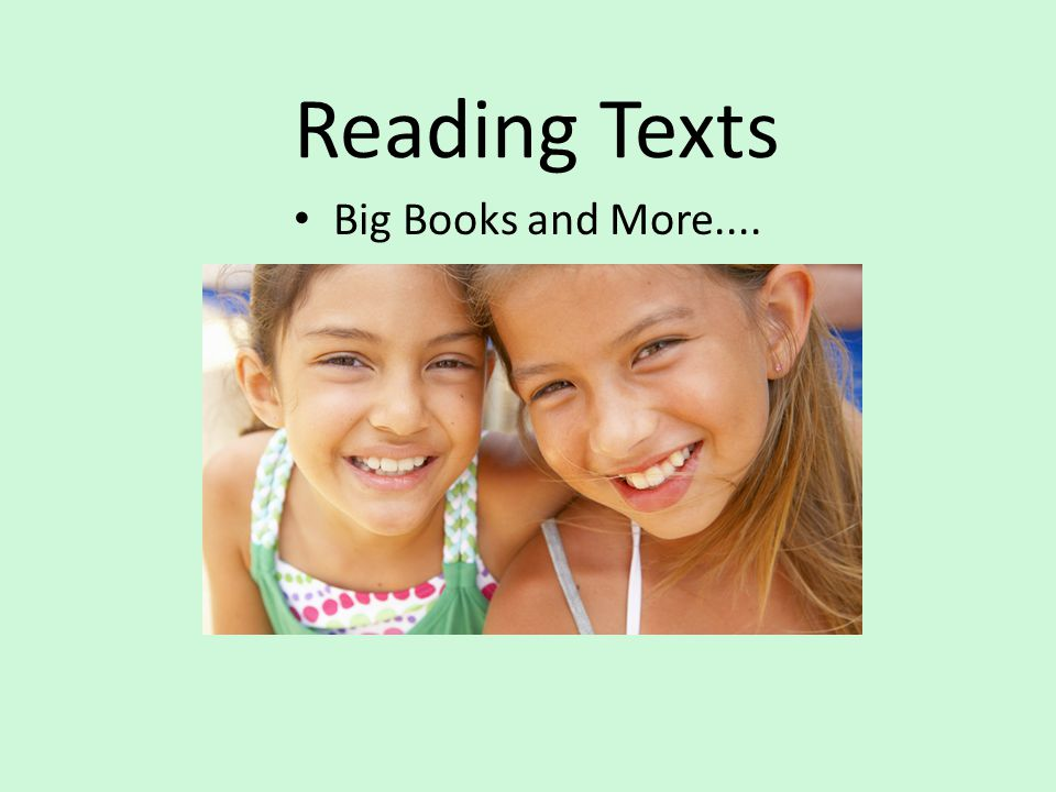 Big Books and More.... Reading Texts