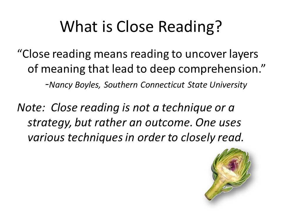 """What is Close Reading? """"Close reading means reading to uncover layers of meaning that lead to deep comprehension."""" - Nancy Boyles, Southern Connecticu"""