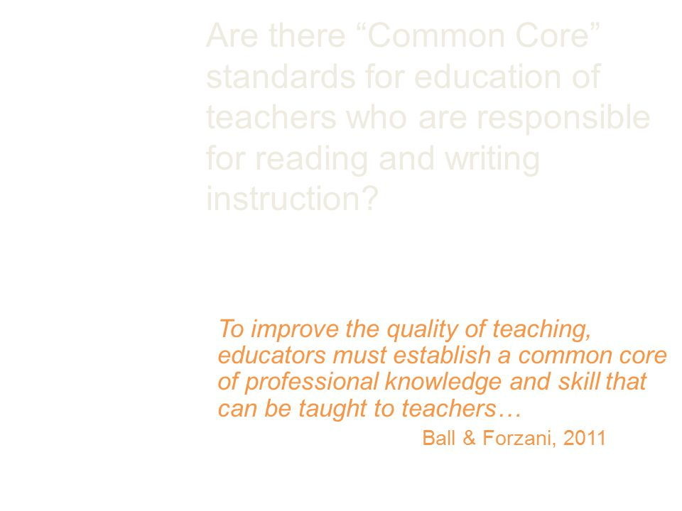 Are there Common Core standards for education of teachers who are responsible for reading and writing instruction.