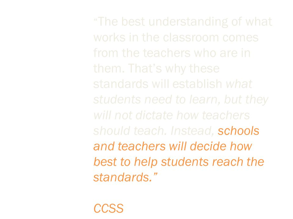 The best understanding of what works in the classroom comes from the teachers who are in them.
