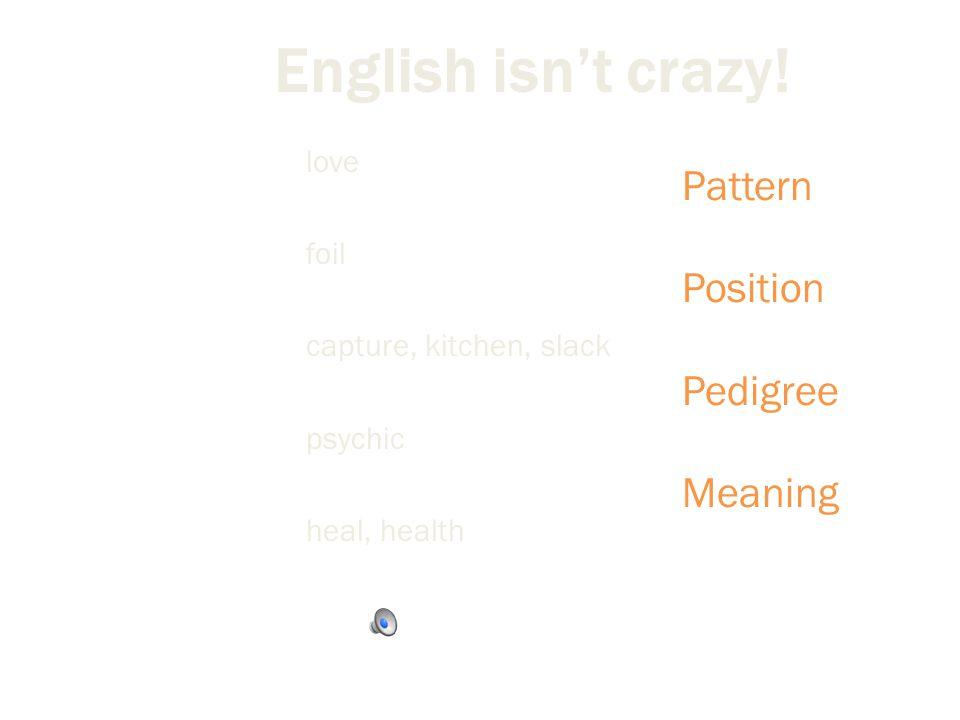 English isn't crazy.