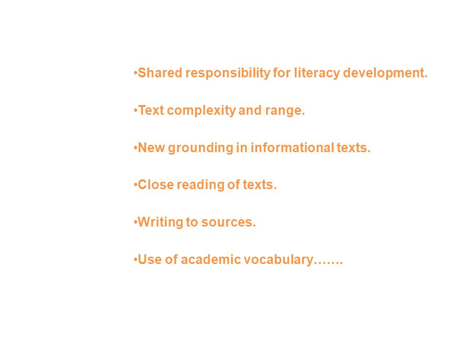 Some Fundamental Shifts…. Shared responsibility for literacy development.