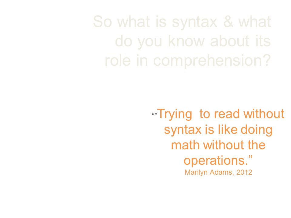 So what is syntax & what do you know about its role in comprehension.