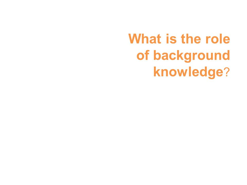 What is the role of background knowledge