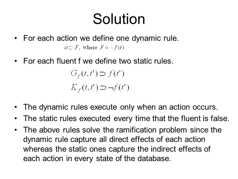 Solution For each action we define one dynamic rule.