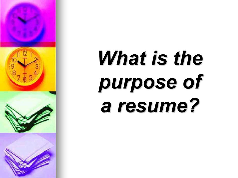 What is the purpose of a resume?