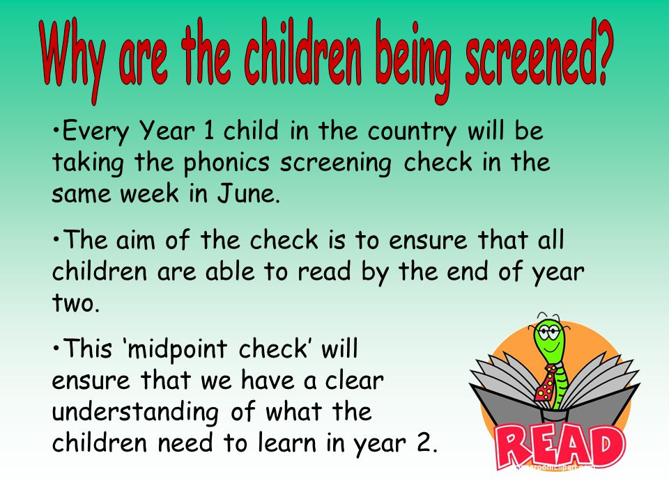 Every Year 1 child in the country will be taking the phonics screening check in the same week in June. The aim of the check is to ensure that all chil