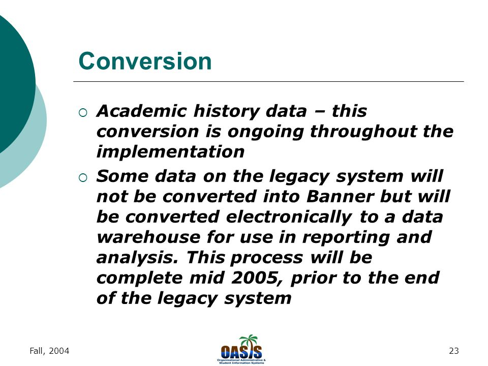 Fall, 200422 Conversion process from Legacy to Banner  Banner Master Catalog has all College courses that have ever had enrollment in the history of