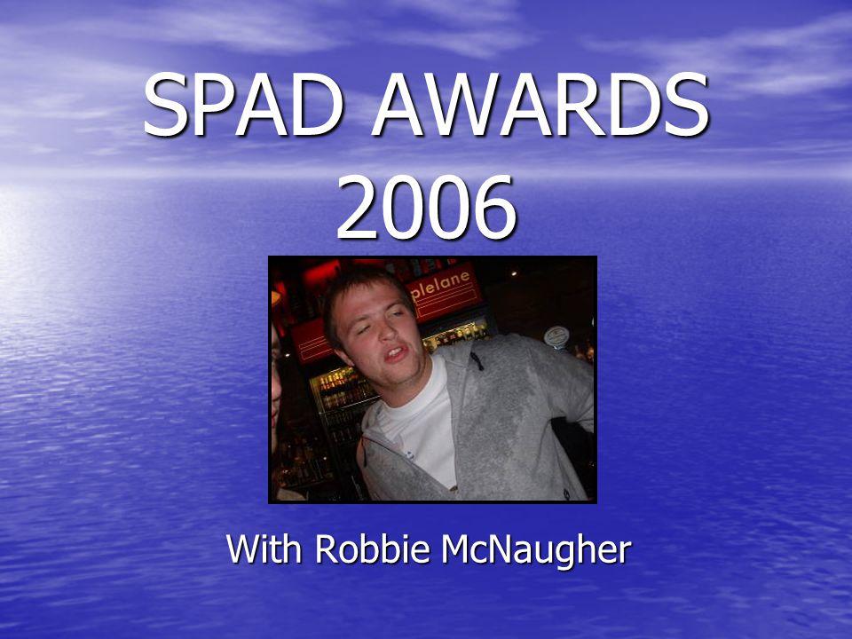 SPAD AWARDS 2006 With Robbie McNaugher