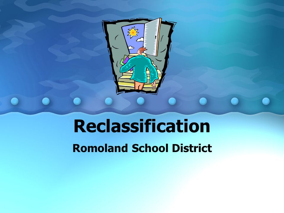 Reclassification English learners are reclassified as fluent when they have sufficient English skills to learn in a regular classroom without extra assistance and perform in academic subjects at the same levels of proficiency as those whose native language is English.