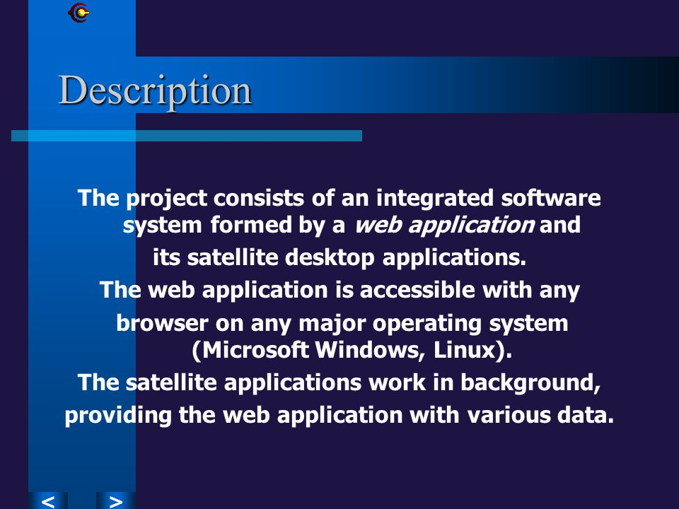 ><Description The project consists of an integrated software system formed by a web application and its satellite desktop applications.