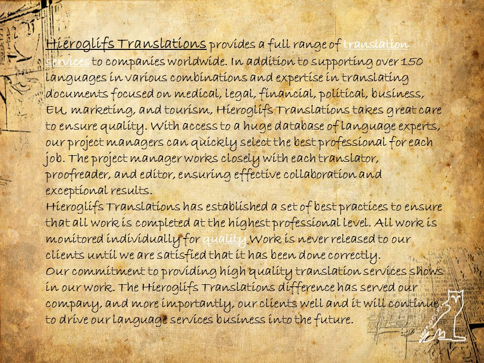 Hieroglifs Translations provides a full range of translation services to companies worldwide.